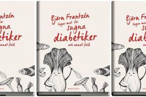 Björn Frantzén lagar mat för sugna diabetiker och annat folk. Bild på kokboken.